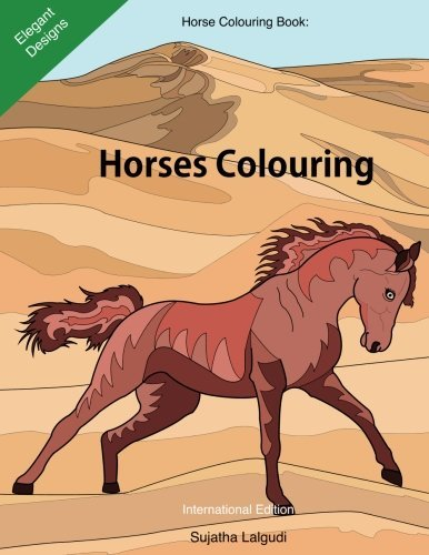 Horse Colouring Book: Horses colouring: Horse gifts, Stress Relief Colouring Book Patterns for Adults, Women, Teens and Children, Best Horse Lover ... colouring books for Adults) (Volume 10)
