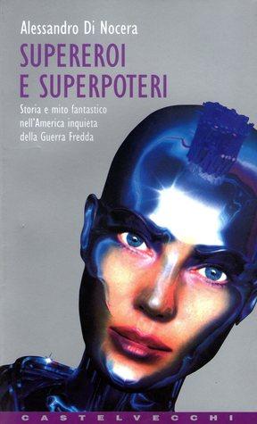 supereroi-e-superpoteri-storia-e-mito-fantastico-nell-america-inquieta-della-guerra-fredda