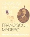 Charlas de café con... Francisco I. Madero / Coffee Chat with Francisco I. Madero