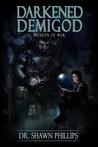 Darkened Demigod by Shawn H. Phillips