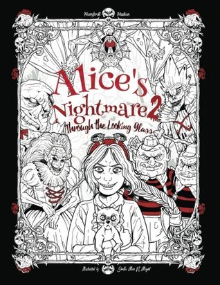 Alice's Nightmare 2 - Through the Looking Glass: Adult Coloring Book