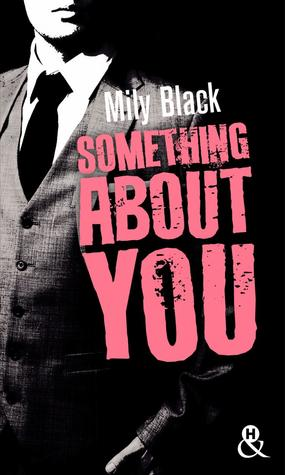 Something about you de Mily Black 37689361