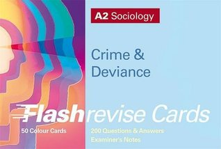 A2 Sociology: Crime & Deviance FlashRevise Cards: Crime and Deviance Flashrevise Cards