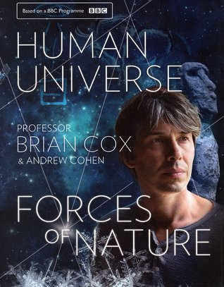 Human Universe & Forces of Nature by Brian Cox