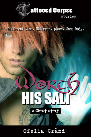 Book Review: Worth His Salt (Tattooed Corpses #2) by Ofelia Gränd