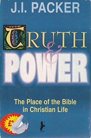 Truth and Power: Place of the Bible in Christian Life