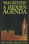 Mackenzie: A Hidden Agenda