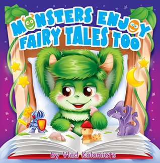 Monsters enjoy fairy tales too: This book tells of a little monster that sneaks inside a boy's room at night just in time for his favorite story.