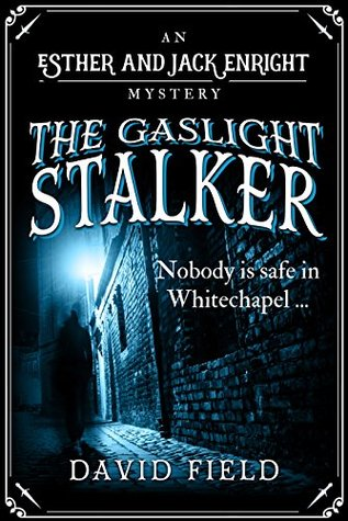 The Gaslight Stalker (Esther & Jack Enright Mystery #1)