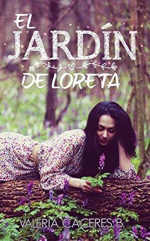 Resultado de imagen para El Jardín De Loreta  Valeria Cáceres B