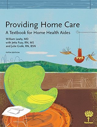 Providing Home Care: A Textbook for Home Health Aides, 5e