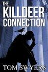 The Killdeer Connection (Lawyer David Thompson Thriller) (Volume 1)