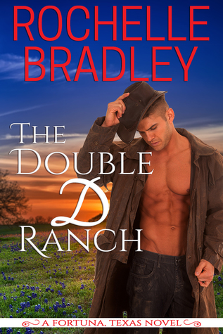The Double D Ranch by Rochelle Bradley