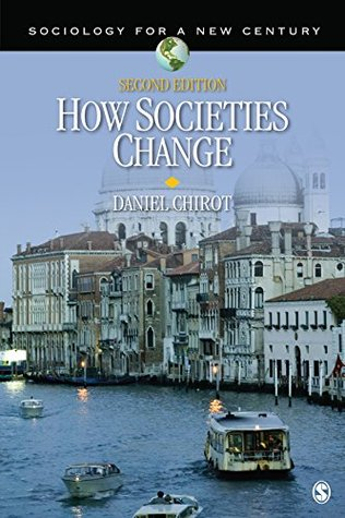 How Societies Change: Volume 2 (Sociology for a New Century Series)