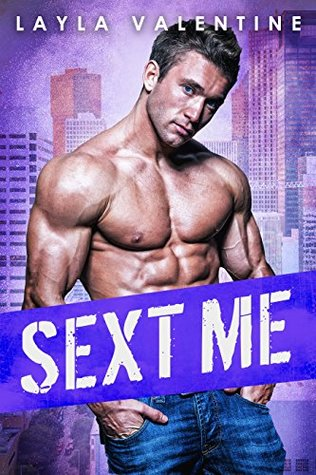 Sext Me (You Can't Resist a Bad Boy, #2)