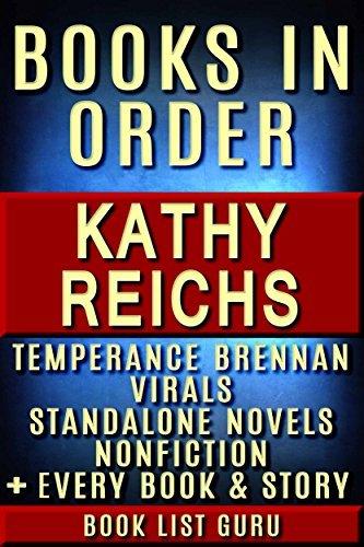 Kathy Reichs Books in Order: Temperance Brennan series, Temperance Brennan short stories, Virals series, Virals short stories, all short stories, standalone ... plus a biography. (Series Order Book 12)