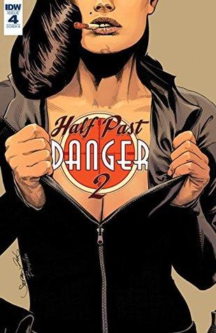 Half Past Danger II: Dead To Reichs #4 (of 5)