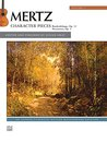 Mertz, Volume 1: Character Pieces: Intermediate Classical Guitar Folio (Alfred Classical Guitar Masterworks)