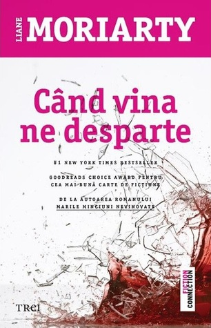 Când vina ne desparte by Liane Moriarty