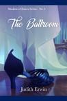 The Ballroom (Shadow of Dance #1)