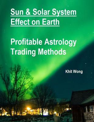 "Profitable Financial Market Trading with Precise Astrology Timing Cycles Down to the Minute Level - Featuring Applications of ""Ephemeris Alarm"" on Stock, Forex & Cryptocurrency (Bitcoin/ Ethereum) Market"