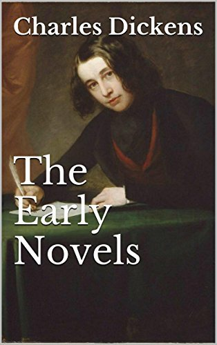 The Early Novels of Charles Dickens