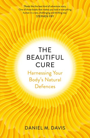 The Beautiful Cure: Harnessing Your Bodys Natural Defences
