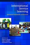 International Service Learning: Conceptual Frameworks and Research (IUPUI Series on Service Learning Research)