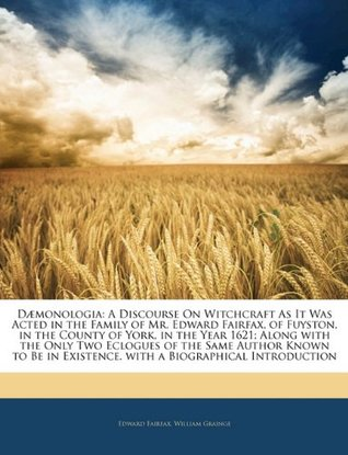 Daemonologia: A Discourse on Witchcraft. with a Biographical Introduction