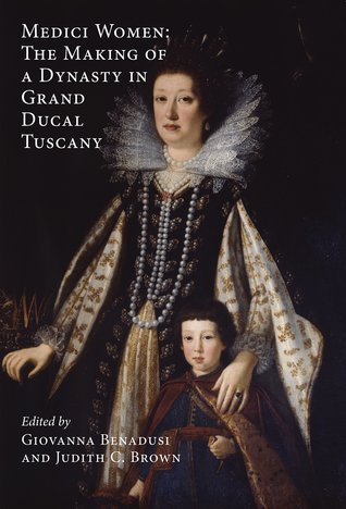medici-women-the-making-of-a-dynasty-in-grand-ducal-tuscany