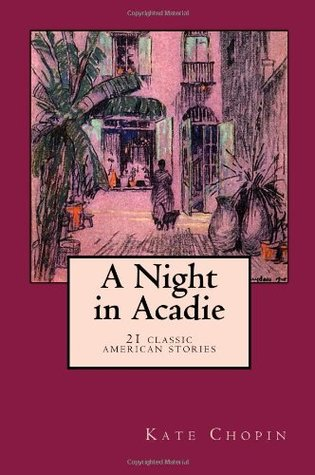 A Night in Acadie: 21 Stories