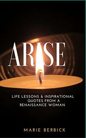ARISE: Life Lessons & Inspirational Quotes from a Renaissance Woman