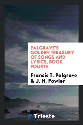 Palgrave's Golden Treasury of Songs and Lyrics, Book Fourth