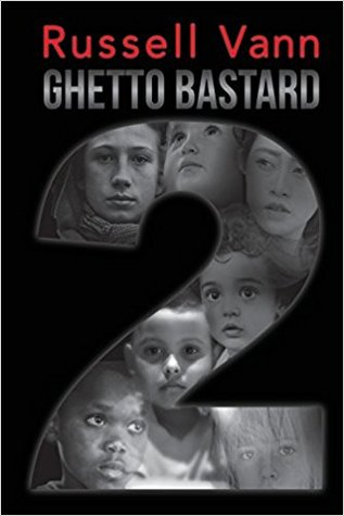 Ghetto Bastard 2 by Russell Vann