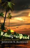 Rituals of the Dead by Jennifer S. Alderson