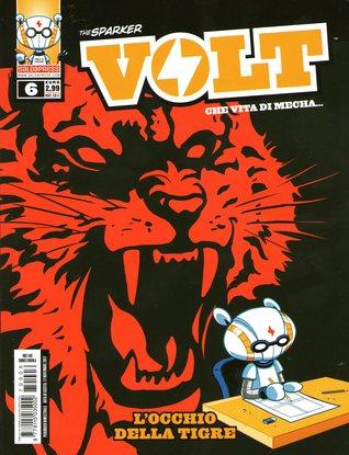 Volt - Che vita di mecha..., Vol. 6: L'occhio della tigre