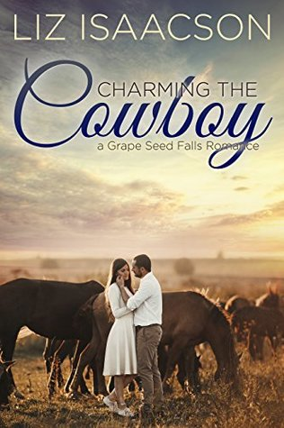 Charming the Cowboy (Grape Seed Falls Romance, #3)