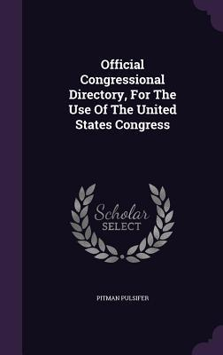Official Congressional Directory, for the Use of the United States Congress