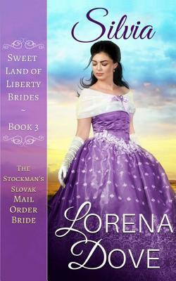 Silvia: The Stockman's Slovak Mail Order Bride (Sweet Land of Liberty Brides, #3)