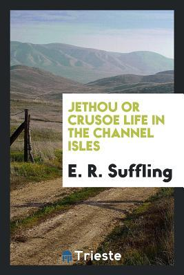 Jethou: Or, Crusoe Life in the Channel Isles