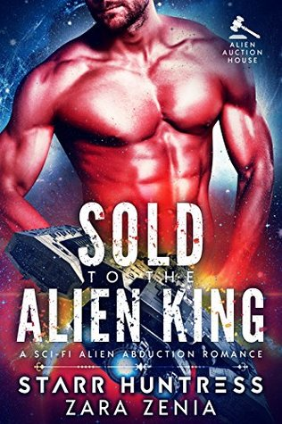 Sold To The Alien King (Alien Auction House, #1)
