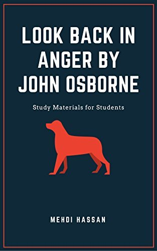 Look Back in Anger by John Osborne: Study Materials for Students