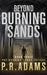 Beyond Burning Sands by P.R. Adams