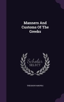Manners and Customs of the Greeks
