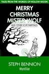 Merry Christmas, Mister Wolf (Hollow Moon, #3.5)