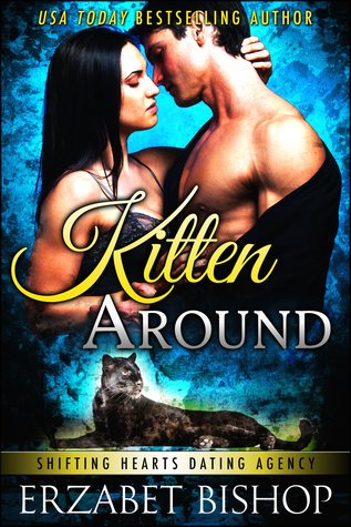 Kitten Around (Shifting Hearts Dating Agency, #3)