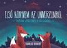 Első könyvem az univerzumról by Farkas Róbert