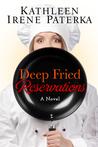 Deep Fried Reservations by Kathleen Irene Paterka