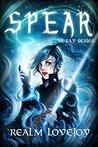 Spear (Le Fay #4)