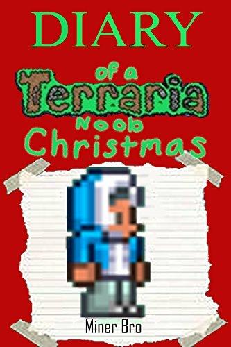 Terraria: Diary of a Terraria Noob Christmas (Terraria Diaries, Terraria Books, Terraria Books for Children, Terraria Books for Kids, Terraria Stories, Terraria Noob)